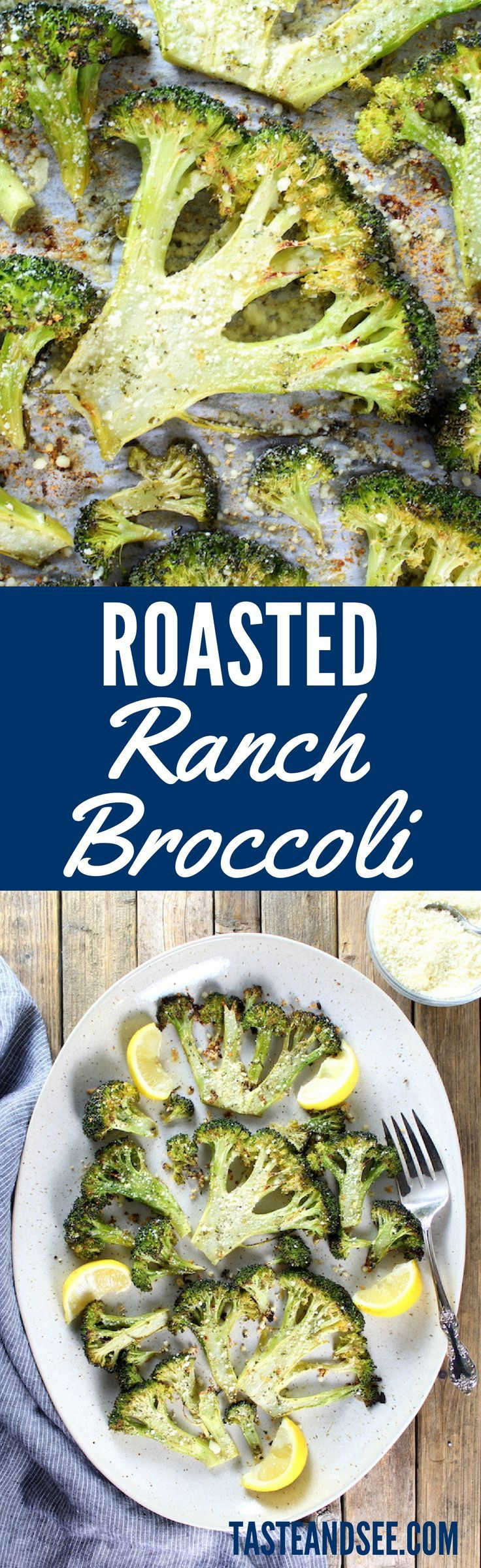 Roasted Ranch Broccoli with olive oil, lemon, & ranch seasoning… finished with parmesan cheese.  Super simple, healthy, & yummy!  http://tasteandsee.com