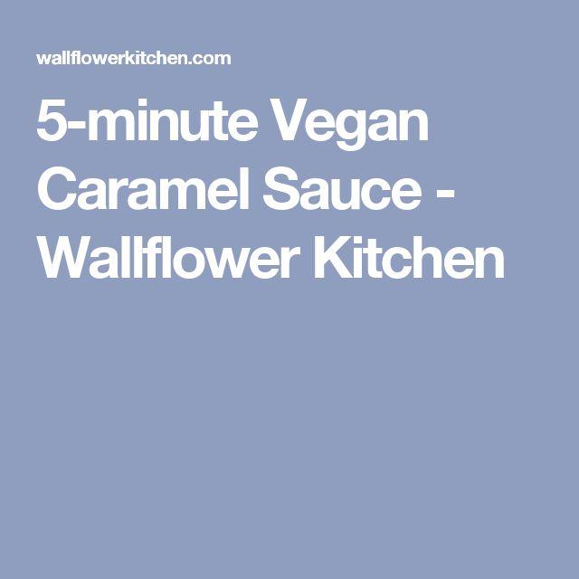 5-minute Vegan Caramel Sauce - Wallflower Kitchen