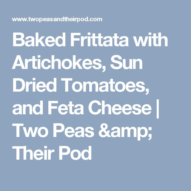 Baked Frittata with Artichokes, Sun Dried Tomatoes, and Feta Cheese | Two Peas & Their Pod