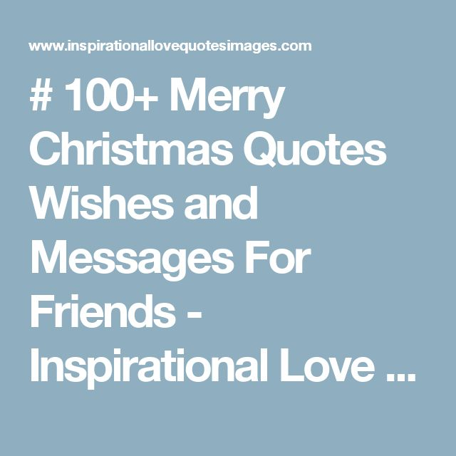 # 100+ Merry Christmas Quotes Wishes and Messages For Friends - Inspirational Love Quotes Images