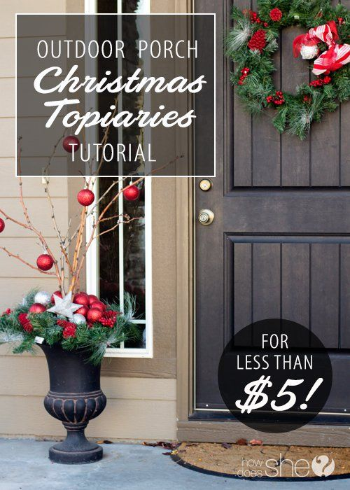 Diy Outdoor Porch Christmas Topiaries Tutorial Less Than