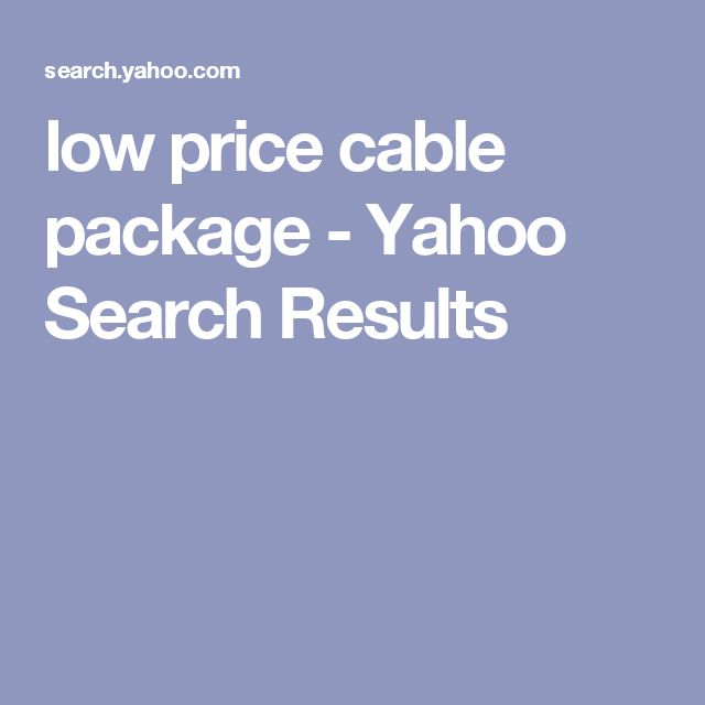 low price cable package - Yahoo Search Results
