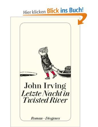 Letzte Nacht in Twisted River: Amazon.de: John Irving: Bücher