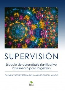 SUPERVISIÓN. Espacio de aprendizaje significativo. Instrumento para la gestión