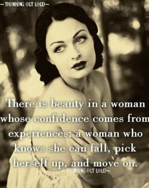 There Is Beauty In A Woman Whose Confidence Comes From Experiences: A Woman  Who Know · Love Yourself First QuotesStrong ...