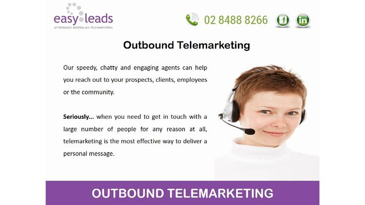Contact Thousands Of Individuals Through Outbound Telemarketing- Easy Leads.    Outbound Telemarketing phone calls are hard work if you don't like talking to strangers. So when you need to make a heap of calls for any reason at all, contact Easy leads and let us do it for you. For more information, please contact. Easy Leads Pty Ltd, Suite 4, Level 1, 277 Condamine Street, Manly Vale, NSW 2093, Phone: 02 8488 8266, www.easyleads.com.au