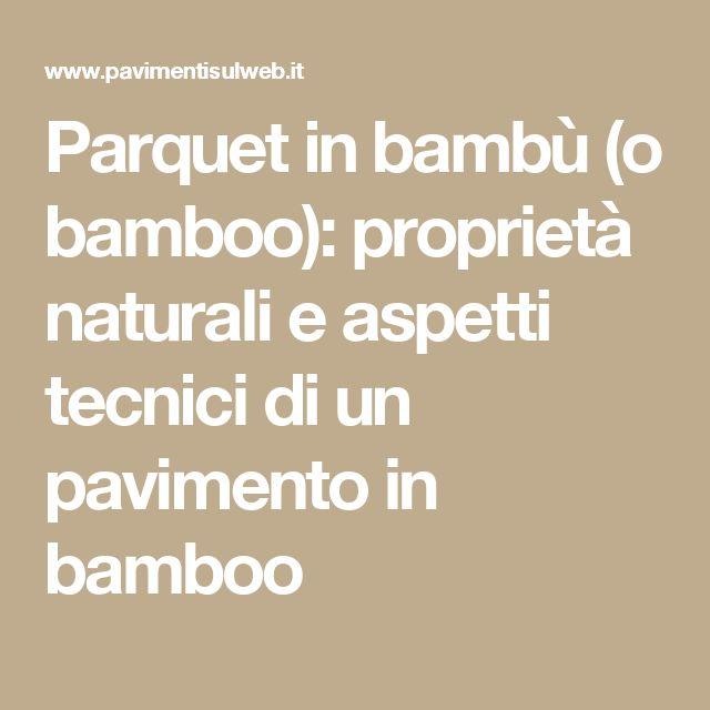 Parquet in bambù (o bamboo): proprietà naturali e aspetti tecnici di un pavimento in bamboo