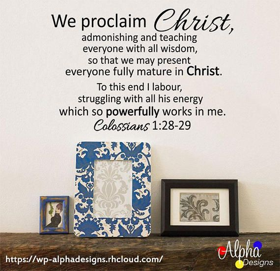 Wall Art Decal  We proclaim Christ Colossians 1:28-29