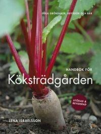 Handbok för köksträdgården : odla grönsaker, kryddor och bär