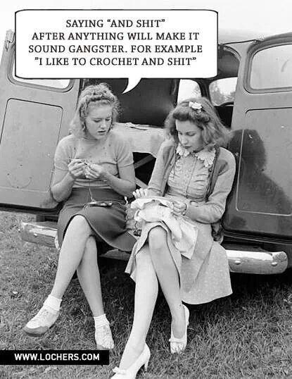 Gangster crochet ''and shit'' bawhahahaha