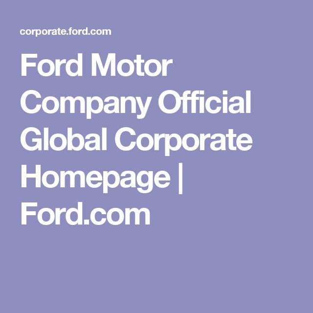 Ford Motor Company Official Global Corporate Homepage | Ford.com