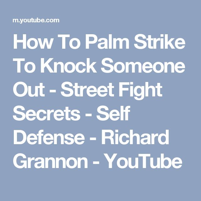 How To Palm Strike To Knock Someone Out - Street Fight Secrets - Self Defense - Richard Grannon - YouTube