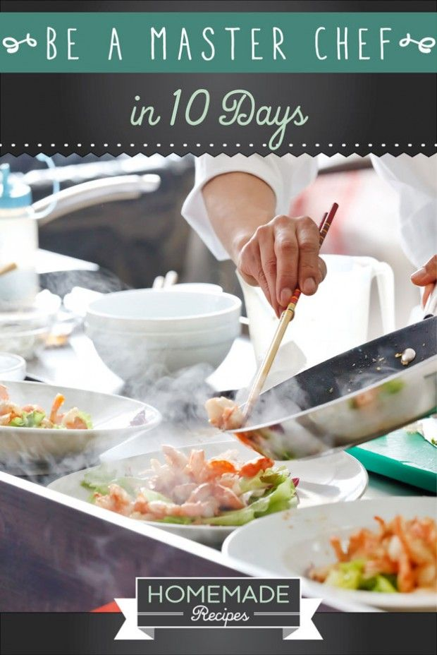 How to Be a Master Chef in 10 Days by Homemade Recipes at http://homemaderecipes.com/cooking-101/how-to-be-a-master-chef-in-10-days/