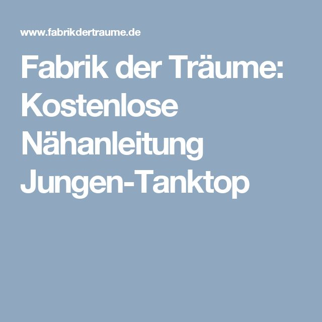 Fabrik der Träume: Kostenlose Nähanleitung Jungen-Tanktop
