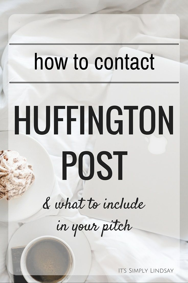 Learn how and when to contact Huffington Post, including Arianna Huffington, and understand what goes into a HuffPost pitch from an established Huffington Post contributor.