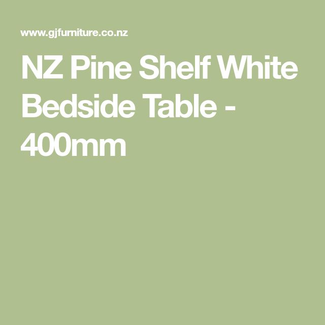 NZ Pine Shelf White Bedside Table - 400mm