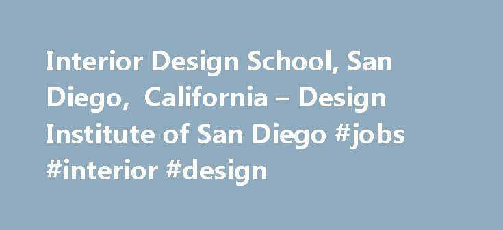 Best 25 interior design institute ideas on pinterest - Interior design jobs in california ...