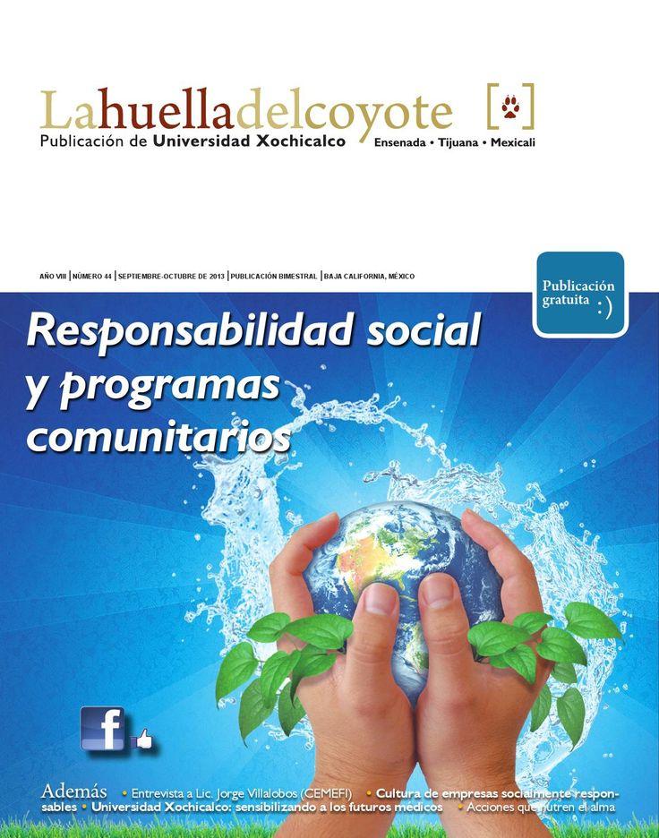 44 La huella del coyote  Responsabilidad Social y Programas Comunitarios Septiembre-Octubre 2013 Universidad Xochicalco