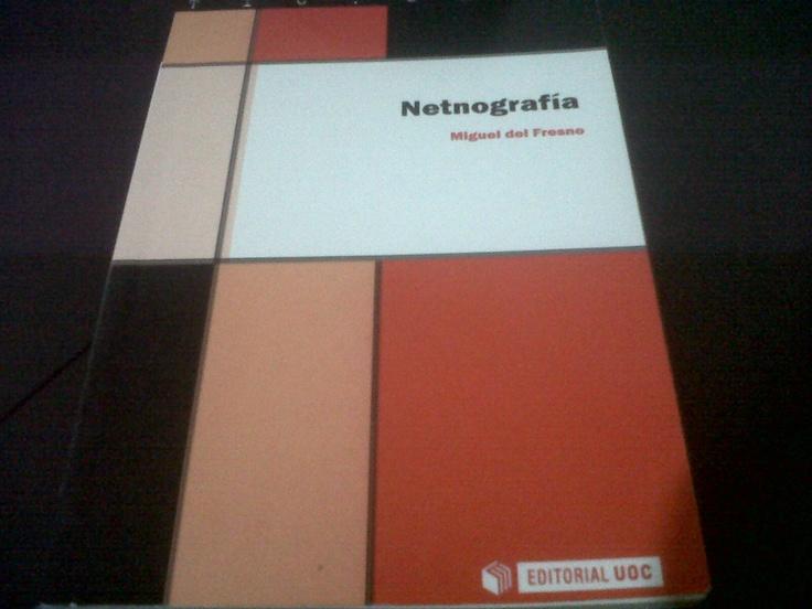 """Leyendo """"Netnografía"""" de Miguel del Fresno."""