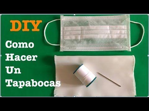 Como Hacer Una Mascara O Tapabocas Con Tela Diy How To Make A Mask Tutorial Fabric Youtube Mask Tutorial Tutorial How To Make