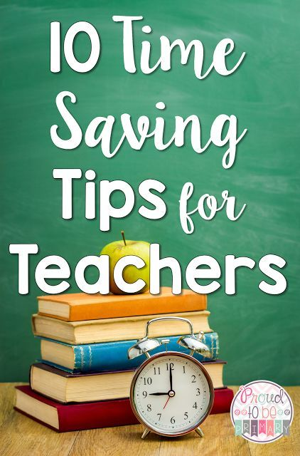 10 Time saving tips for teachers by Proud to be Primary.