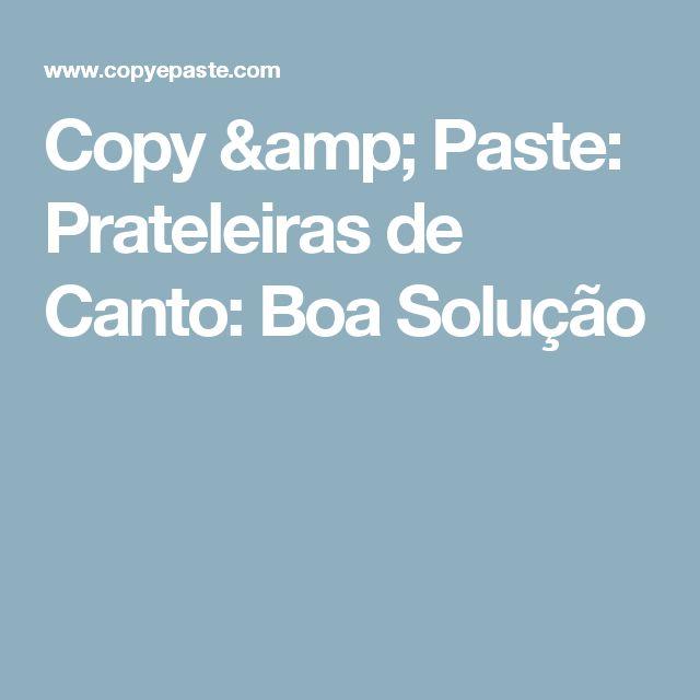 Copy & Paste: Prateleiras de Canto: Boa Solução