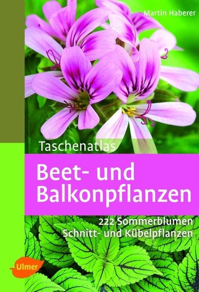 Taschenatlas Beet- und Balkonpflanzen. 222 Sommerblumen, Kübelpflanzen und Schnittpflanzen. Martin Haberer. 2. Auflage 2013. 128 S., 227 Farbfotos, kart. ISBN 978-3-8001-4659-8. € 9,90. Auch als eBook für € 7,99 erhältlich. Mehr Infos zum Autor, zum Buch und Blick ins Buch gibt es hier: http://www.ulmer.de/artikel.dll/Webshop?RC=G2N=978-3-8001-4659-8