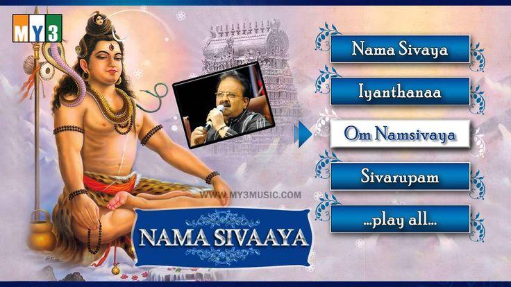Lord Shiva Songs - Nama Sivaaya - S.P.Balasubramaniam - JUKEBOX - BHAKTHI  https://www.youtube.com/watch?v=UB_qVn6QP1Q