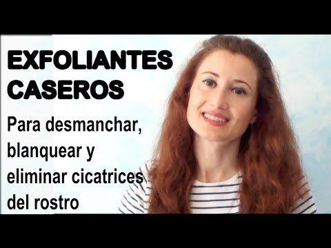 DESMANCHAR LA CARA, ACLARAR LA PIEL Y ELIMINAR MARCAS-Remove Dark Spots - YouTube