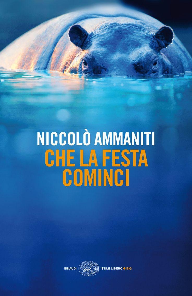 Che la festa cominci - Niccolò Ammaniti