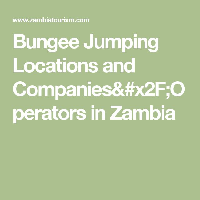 Bungee Jumping Locations and Companies/Operators in Zambia