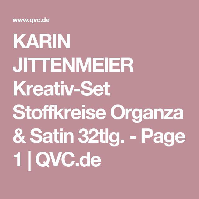 KARIN JITTENMEIER Kreativ-Set Stoffkreise Organza & Satin 32tlg. - Page 1 | QVC.de