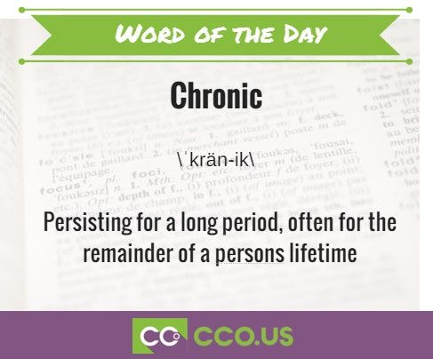 Chronic- Persisting for a long period often for the remainder of a person's lifetime #cco #wordoftheday #medicalcoding