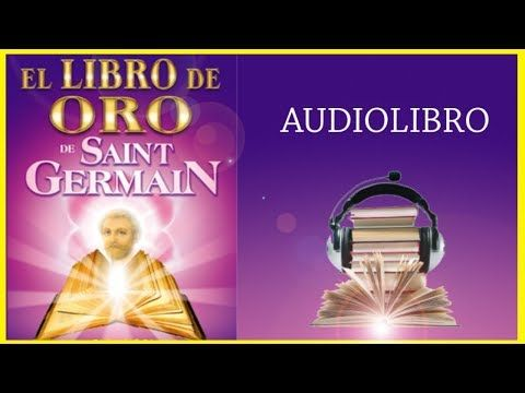 Libro de Oro de St. Germain - Audiolibro Completo - YouTube