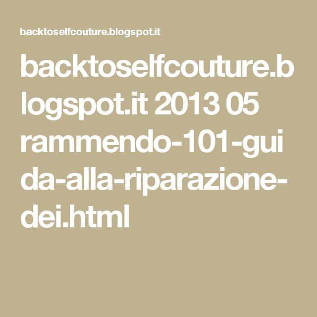 backtoselfcouture.blogspot.it 2013 05 rammendo-101-guida-alla-riparazione-dei.html