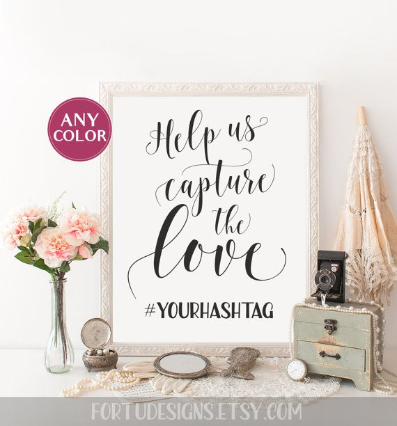 Wedding hashtag sign Help us capture the love by FortuDesigns