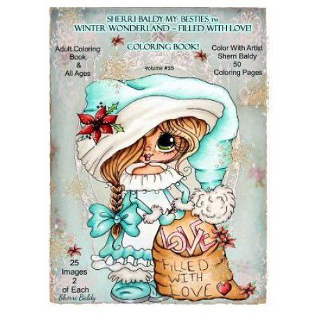 Sherri Baldy My Besties TM Winter Wonderland Filled With Love Coloring Book