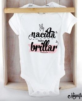 """Body Bebé """"Nacida para Brillar"""""""