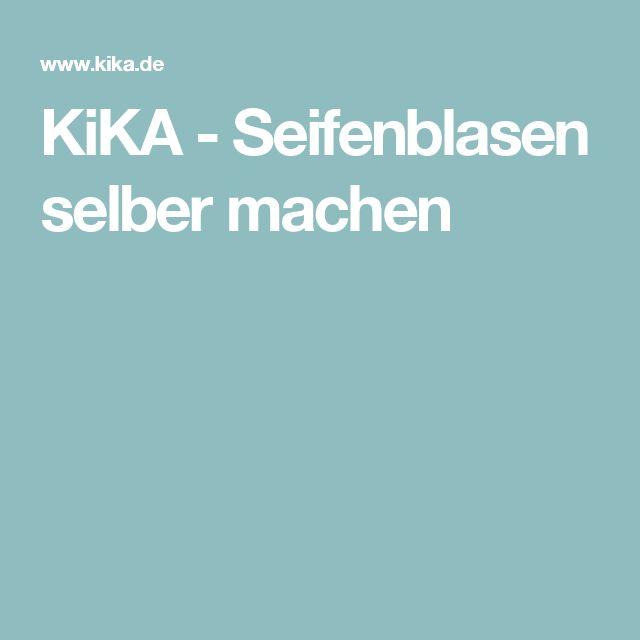 Great KiKA Seifenblasen selber machen