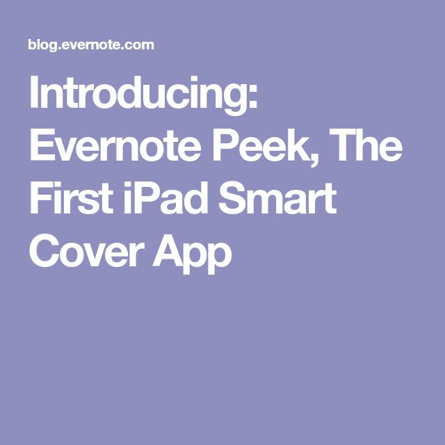Introducing: Evernote Peek, The First iPad Smart Cover App