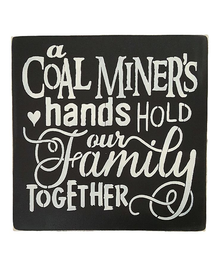 Love this 'A Coal Miner's Hands' Wall Sign by Sara's Signs on #zulily! #zulilyfinds
