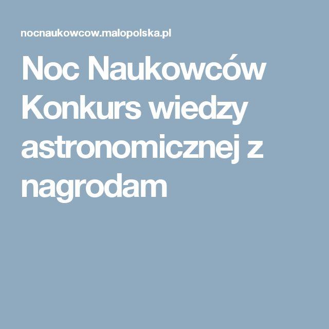 Noc Naukowców Konkurs wiedzy astronomicznej z nagrodam