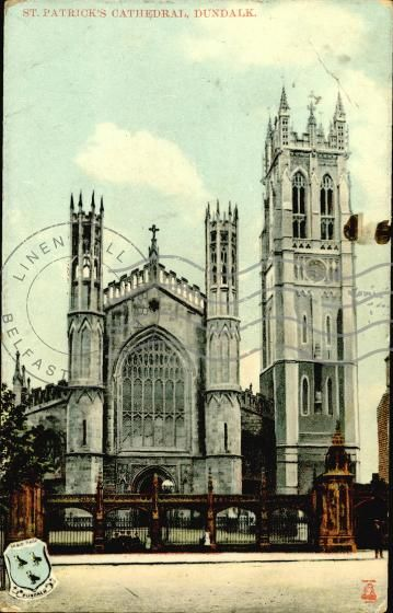 Old Irish postcard of St Patrick's Cathedral in Dundalk, Ireland … From a new blog on Guarding the Soul of Catholic Ireland here ... http://corjesusacratissimum.org/2015/09/guarding-the-soul-of-catholic-ireland/
