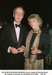 MR & MRS NICHOLAS BARING, former head of Barings Bank at a party in London on October 23rd 1996.LSY 44