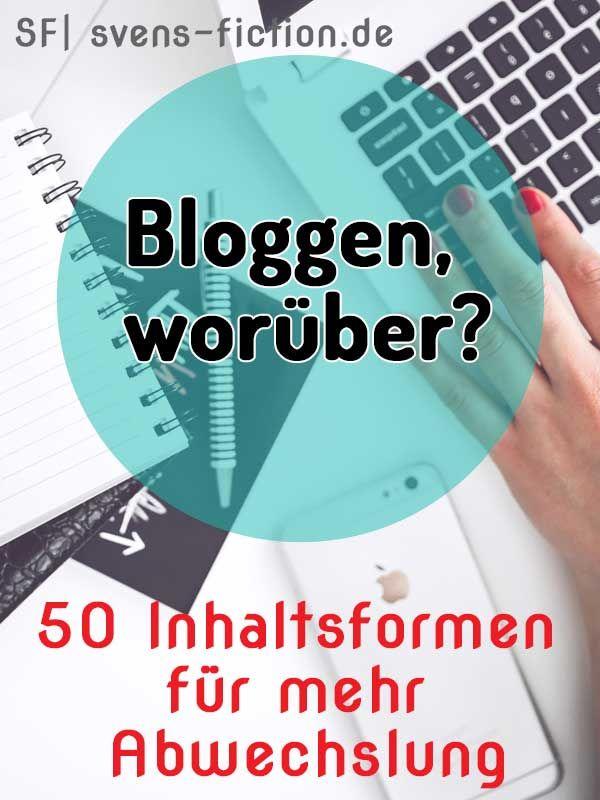 Bloggen, worüber? 50 Inhaltsformen für mehr Abwechslung