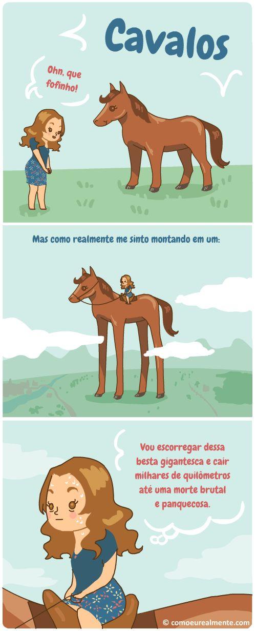 Cavalos são lindos, mas caramba, é meio assustador montar em um