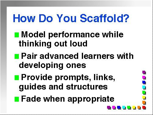 Vygotsky Classroom Design : What is scaffolding ead aa mid term exam