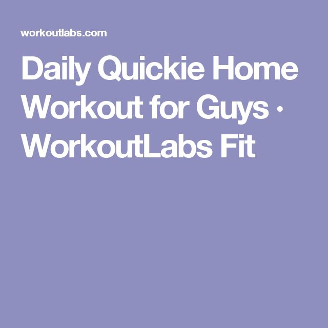Daily Quickie Home Workout for Guys · WorkoutLabs Fit