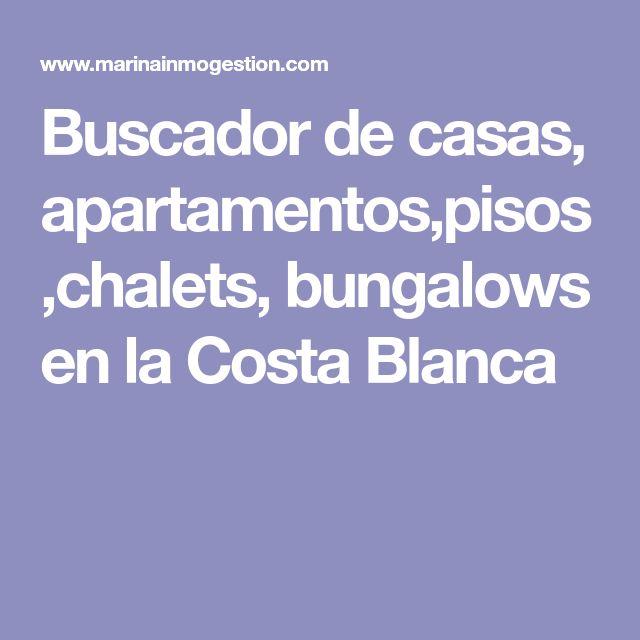 Buscador de casas, apartamentos,pisos,chalets, bungalows en la Costa Blanca