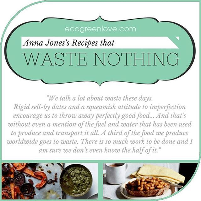 Waste Nothing [Recipes] | ecogreenlove.com - Hi! Today we are sharing two recipes by the Chef Anna Jones published by the Guardian in which there is no waste of food. Everything is utilized. Hope we can get inspired and become aware of all the food waste produced to prevent it. Share this if you agree. - Eat good, Feel good! 🍴 - #zerowaste #foodtips #recipe #foodwaste